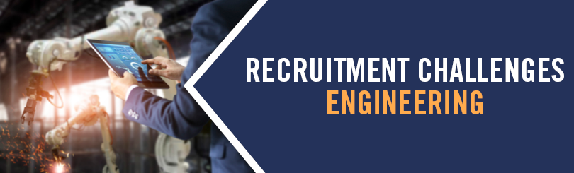 Recruitment challenges for engineering and manufacturing companies