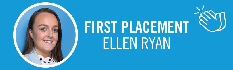 Ellen Ryan - First Placement