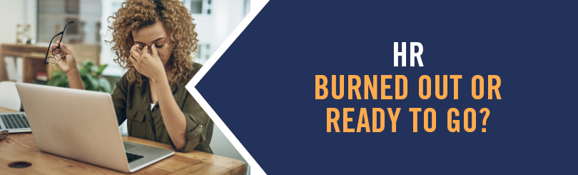 Are HR professionals on the brink of burnout just when they're needed the most?