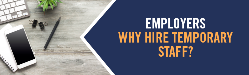 What are the advantages for employers when hiring temporary staff?